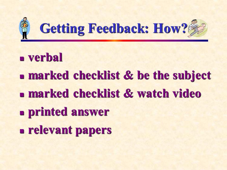 Getting Feedback: How.