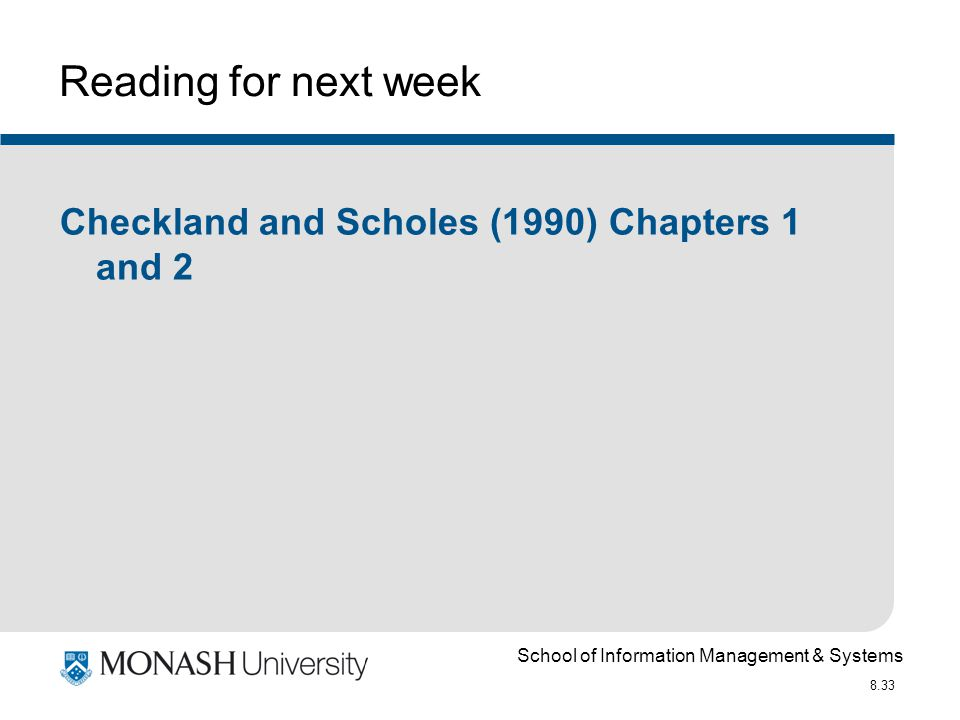 School of Information Management & Systems 8.33 Reading for next week Checkland and Scholes (1990) Chapters 1 and 2