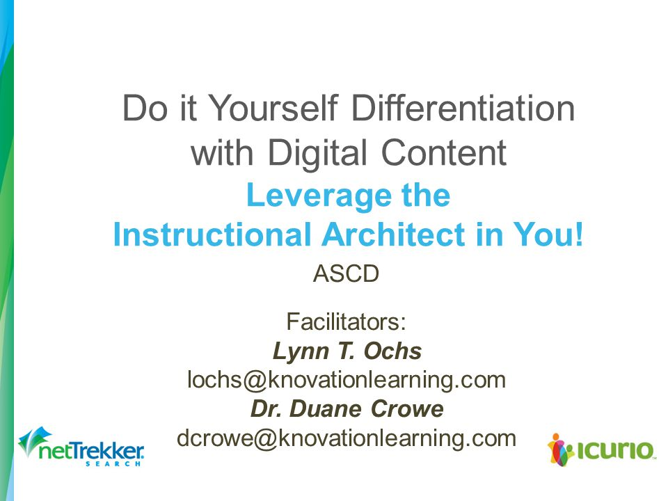Do it Yourself Differentiation with Digital Content Leverage the Instructional Architect in You.