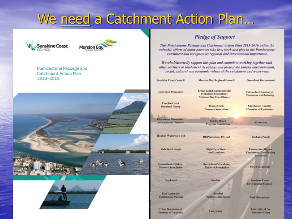 3 We need a Catchment Action Plan…