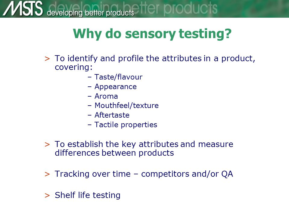 Why do sensory testing.