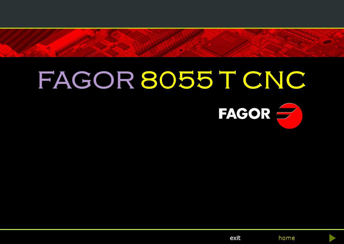 CNC FAGOR 8055 T home Fagor Automation exit 8055 T CNC >Grooving along the X axis G88.