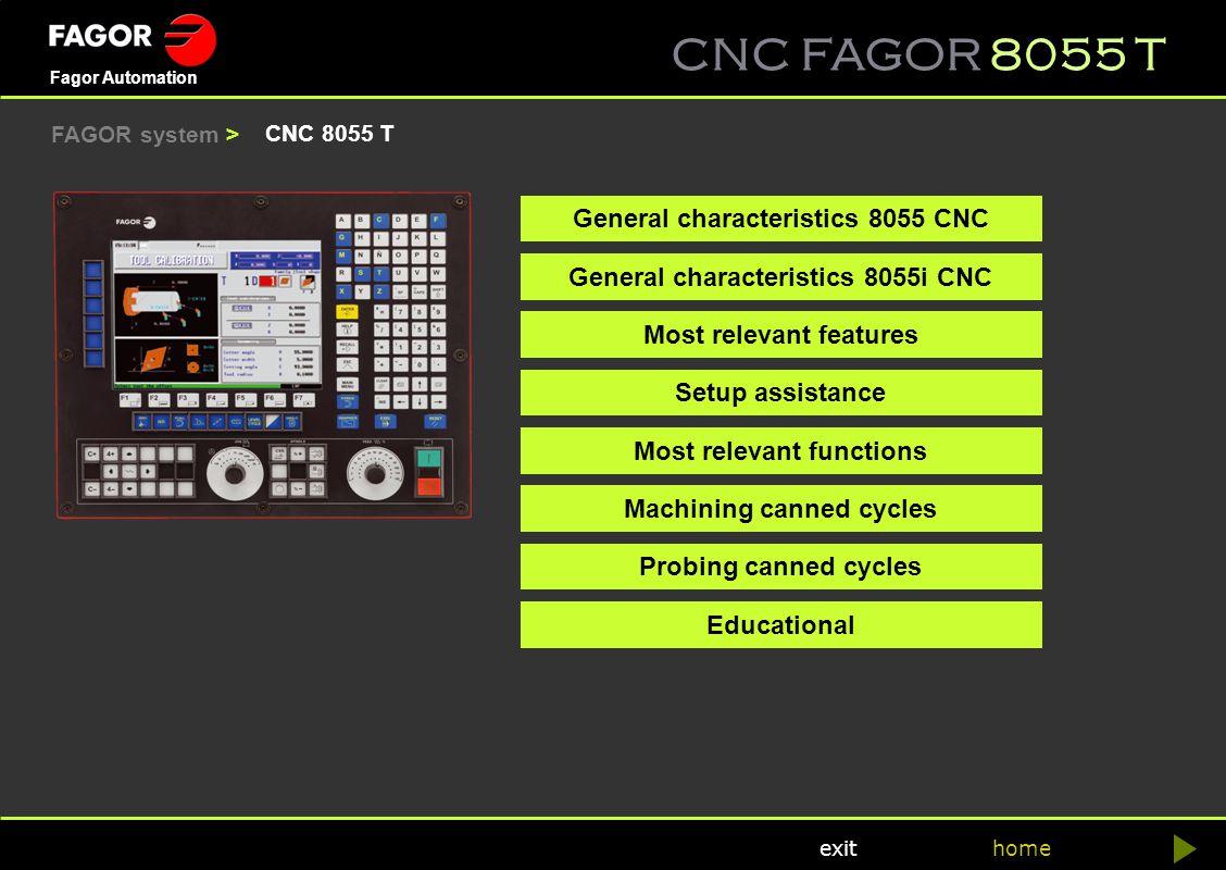 CNC FAGOR 8055 T home Fagor Automation exit FAGOR system > CNC 8055 T General characteristics 8055 CNC Setup assistance Most relevant functions Machin