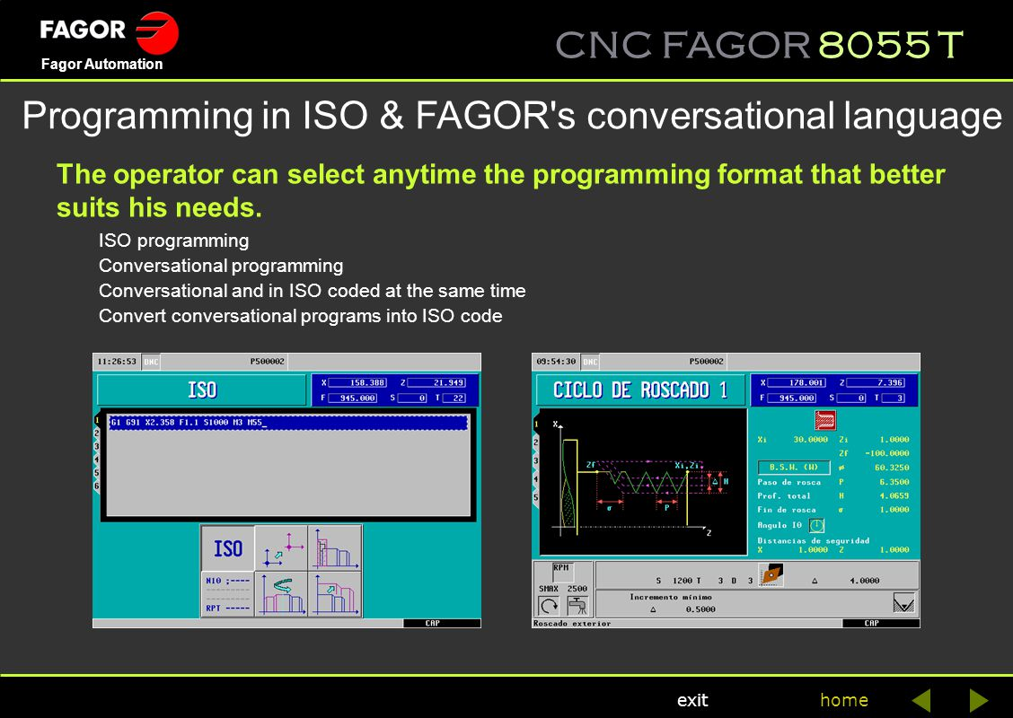 CNC FAGOR 8055 T home Fagor Automation exit The operator can select anytime the programming format that better suits his needs. ISO programming Conver