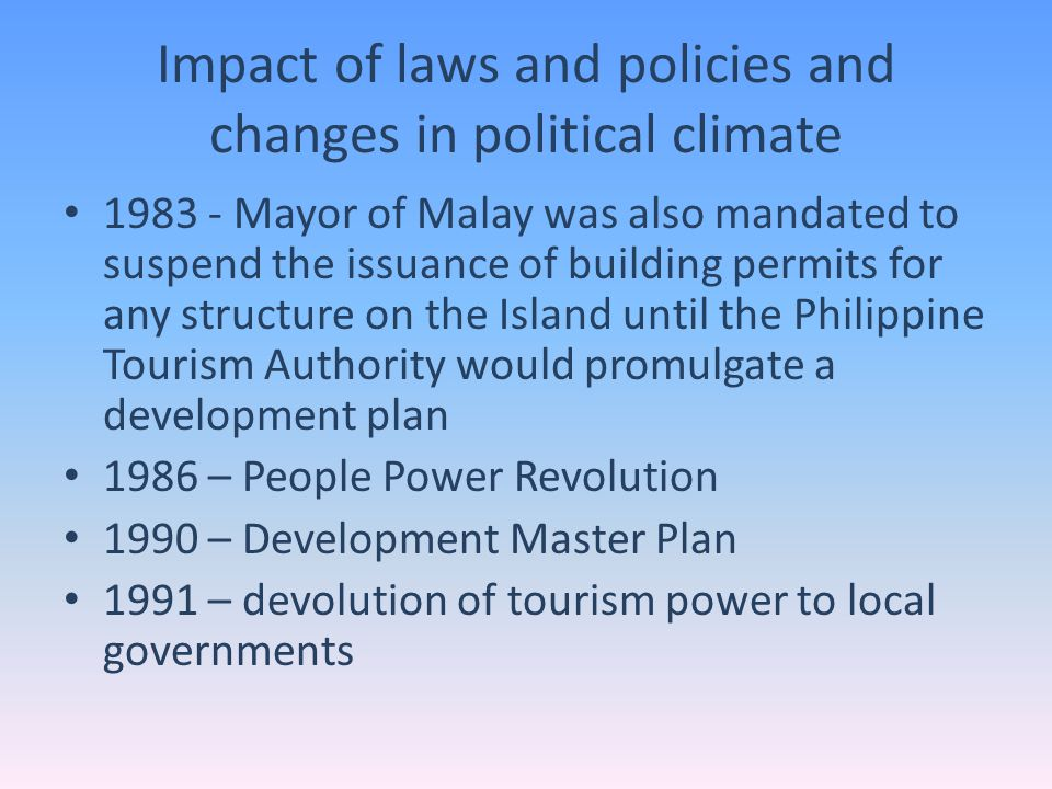 Impact of laws and policies and changes in political climate 1983 - Mayor of Malay was also mandated to suspend the issuance of building permits for a