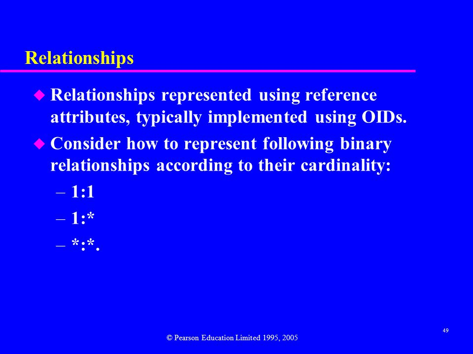 49 Relationships u Relationships represented using reference attributes, typically implemented using OIDs.