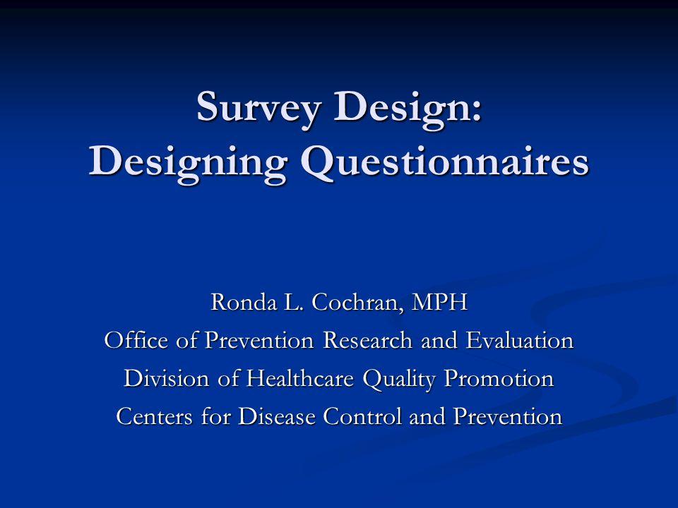 Survey Design: Designing Questionnaires Ronda L.