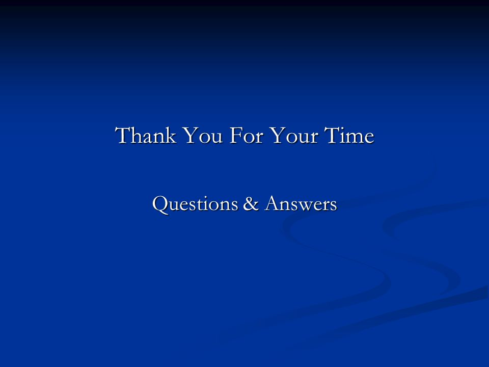 Thank You For Your Time Questions & Answers