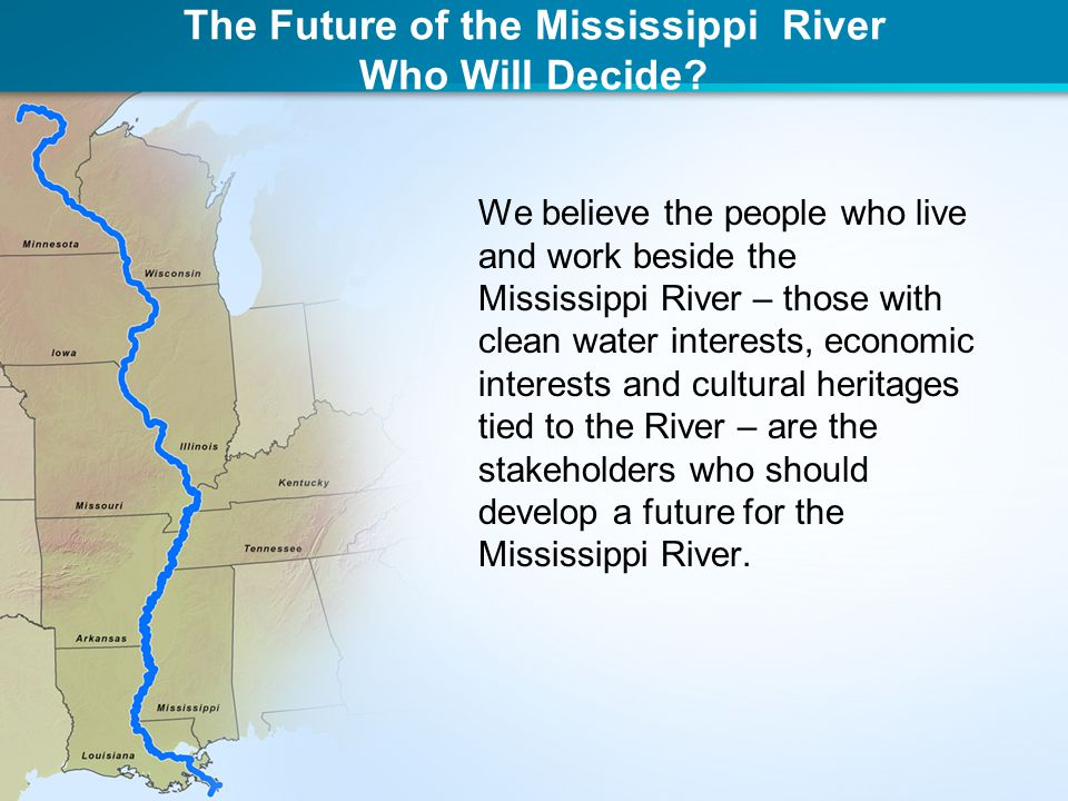 The Future of the Mississippi River Who Will Decide.