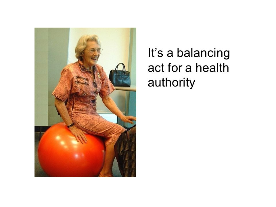 It's a balancing act for a health authority