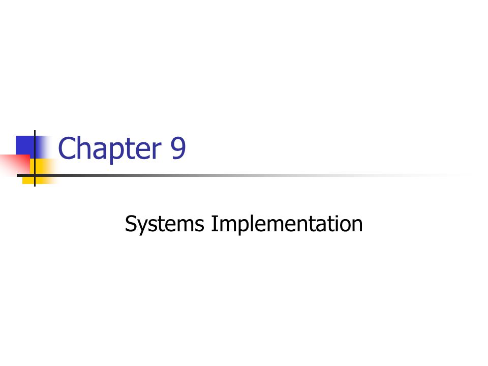 52 Chapter Summary The systems implementation phase consists of application development, testing, installation, and evaluation of the new system Analysts also prepare operations documentation and user documentation During the installation process, you establish an operational, or production, environment for the new information system that is completely separate from the test environment