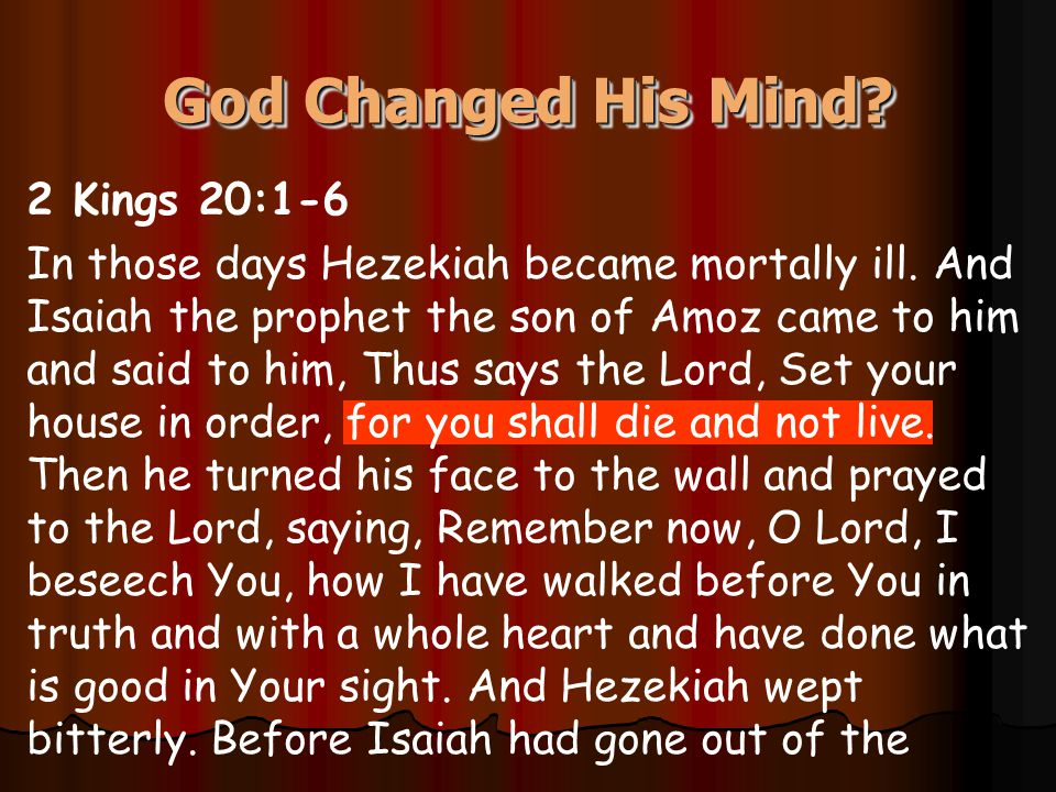 2 Kings 20:1-6 In those days Hezekiah became mortally ill. And Isaiah the prophet the son of Amoz came to him and said to him, Thus says the Lord, Set