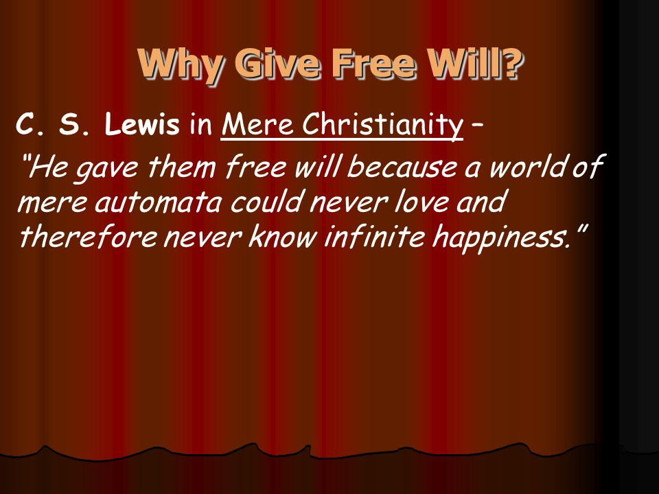 Why Give Free Will. C. S.