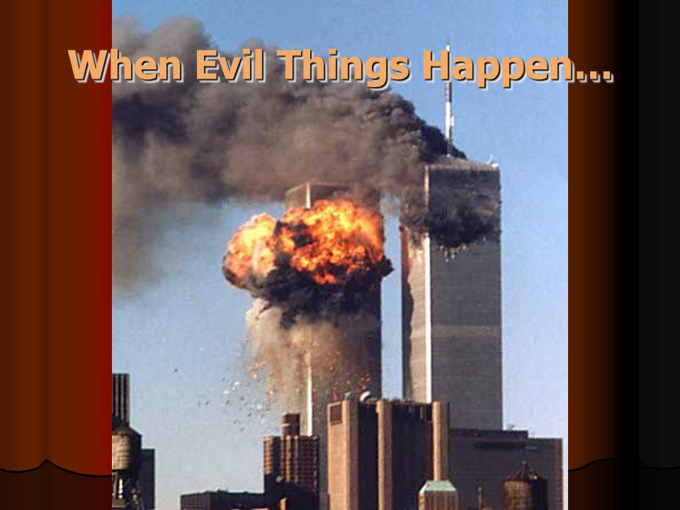 When Evil Things Happen…