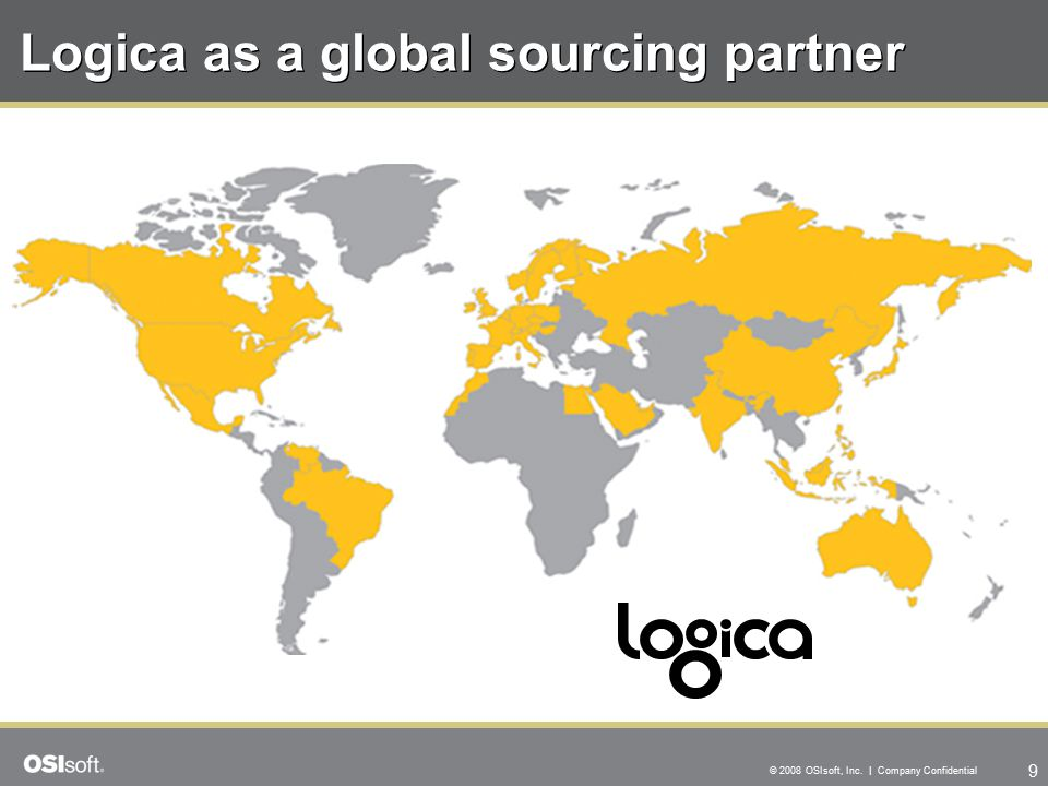 9 © 2008 OSIsoft, Inc. | Company Confidential Logica as a global sourcing partner