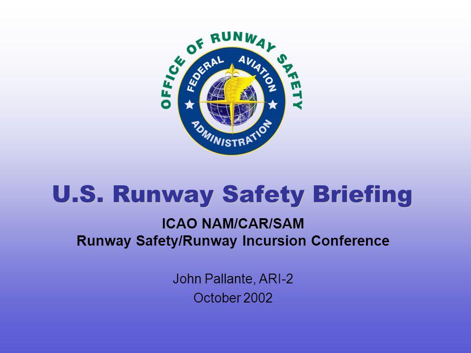 ICAO NAM/CAR/SAM Runway Safety/Runway Incursion Conference John Pallante, ARI-2 October 2002 U.S.