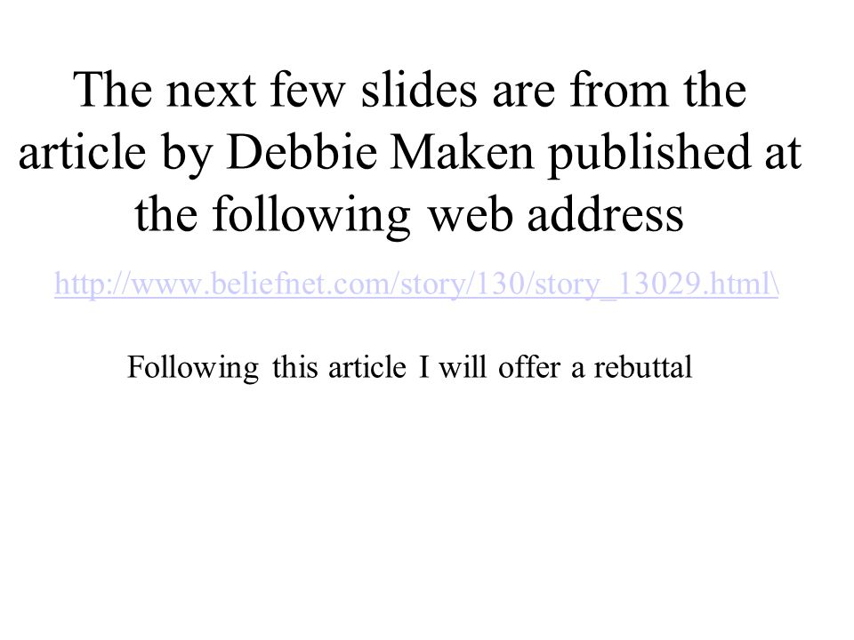 The next few slides are from the article by Debbie Maken published at the following web address http://www.beliefnet.com/story/130/story_13029.html\ F