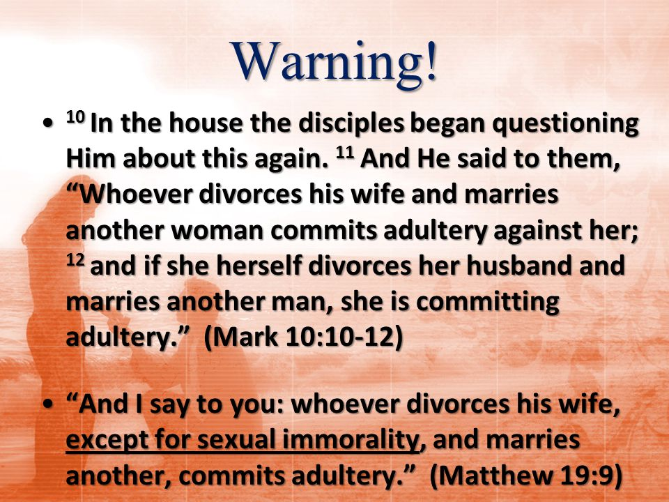 Warning. 10 In the house the disciples began questioning Him about this again.