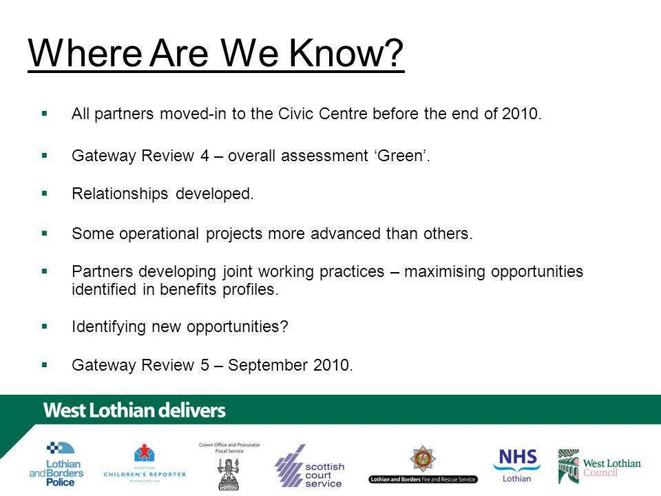 Where Are We Know. All partners moved-in to the Civic Centre before the end of 2010.