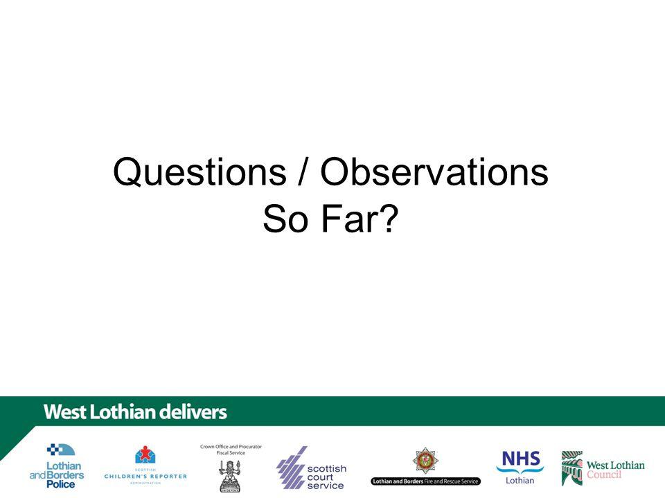 Questions / Observations So Far