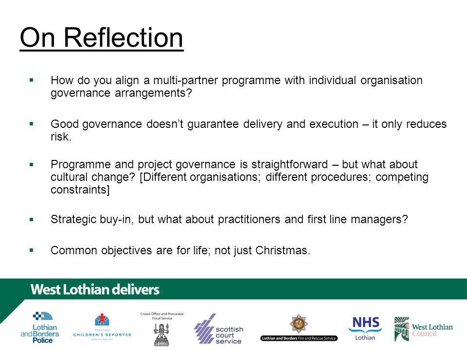 On Reflection Good governance doesn't guarantee delivery and execution – it only reduces risk.
