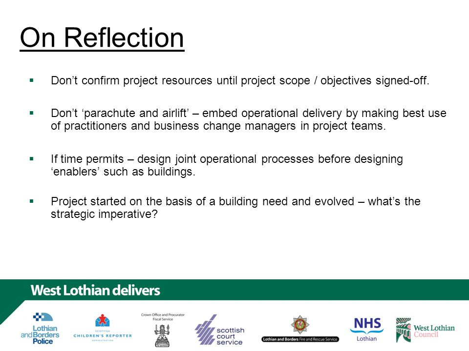 On Reflection Don't 'parachute and airlift' – embed operational delivery by making best use of practitioners and business change managers in project teams.