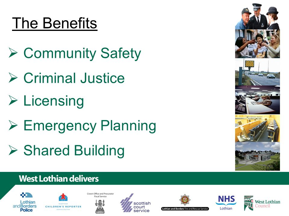 The Benefits Community Safety Licensing Criminal Justice Emergency Planning Shared Building     