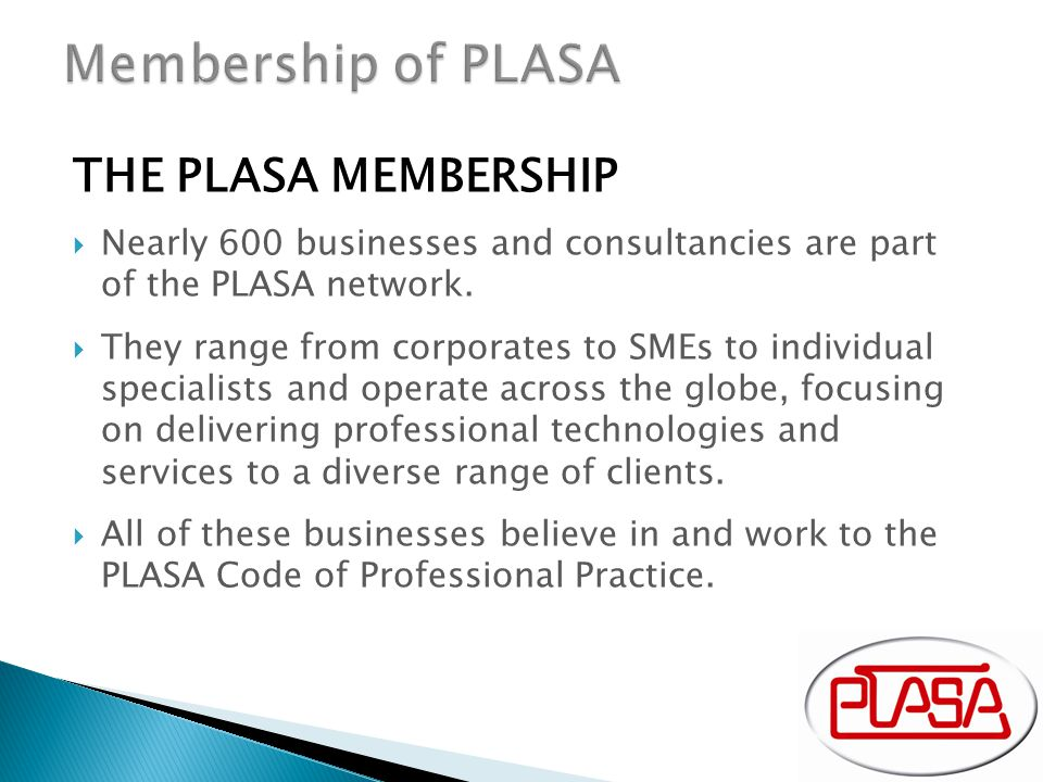 THE PLASA MEMBERSHIP  Nearly 600 businesses and consultancies are part of the PLASA network.