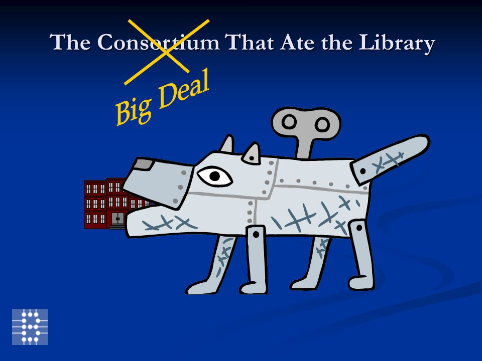 The Consortium That Ate the Library
