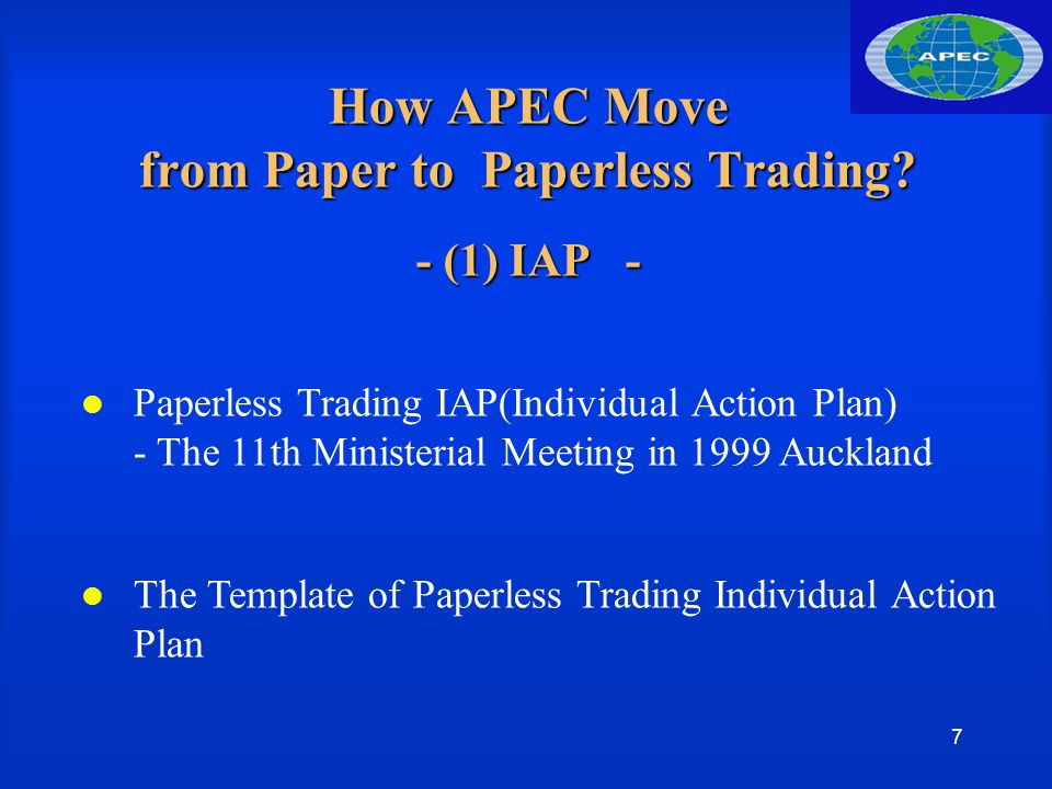 8 - e-C/O (electronic Certificate of Origin) - e-SPS (Electronic Sanitary and PhytoSanitary Certificate) How APEC Move from Paper to Paperless Trading.