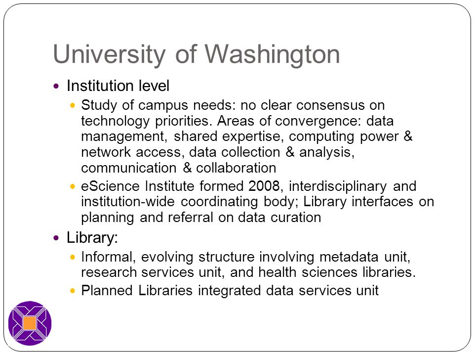 University of Washington Institution level Study of campus needs: no clear consensus on technology priorities.