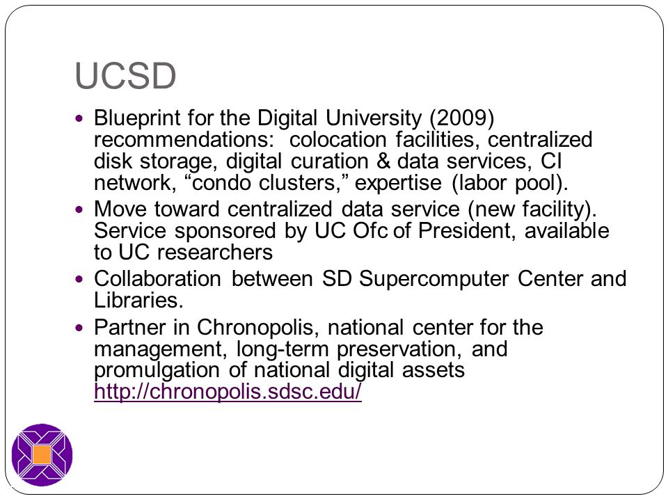 UCSD Blueprint for the Digital University (2009) recommendations: colocation facilities, centralized disk storage, digital curation & data services, CI network, condo clusters, expertise (labor pool).