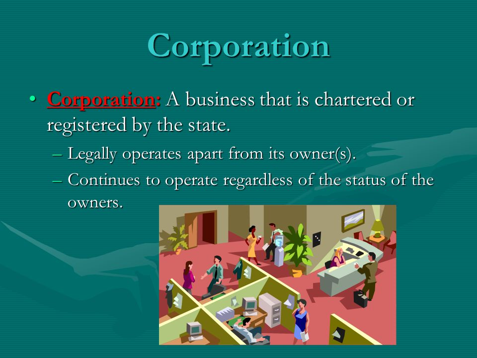 Corporation C-CorporationC-Corporation –Most common corporate form.