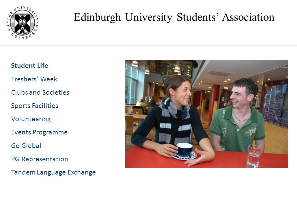 Edinburgh University Students' Association Student Life Freshers' Week Clubs and Societies Sports Facilities Volunteering Events Programme Go Global PG Representation Tandem Language Exchange