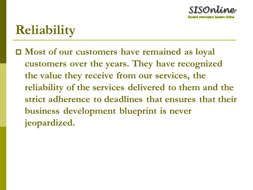  Most of our customers have remained as loyal customers over the years.