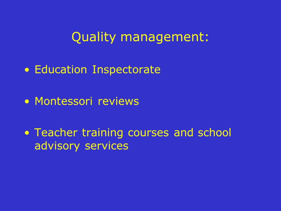 Quality management: Education Inspectorate Montessori reviews Teacher training courses and school advisory services