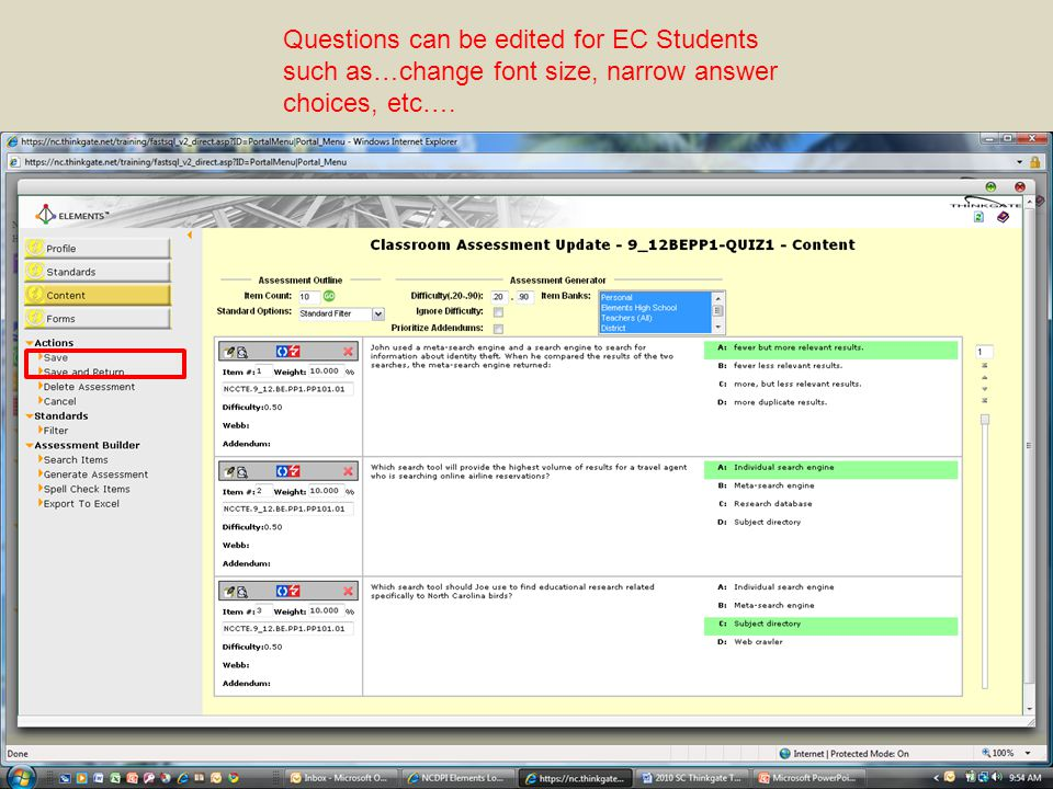Questions can be edited for EC Students such as…change font size, narrow answer choices, etc….