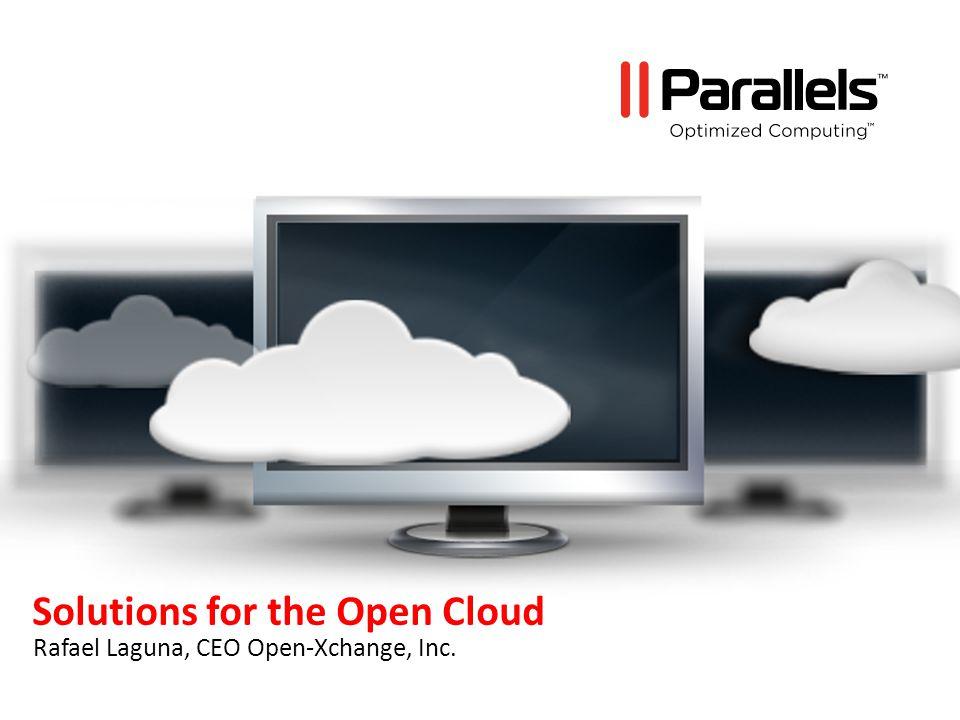 Solutions for the Open Cloud Rafael Laguna, CEO Open-Xchange, Inc.