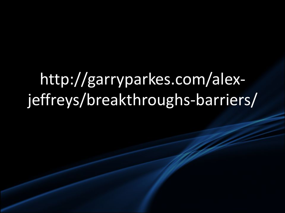 http://garryparkes.com/alex- jeffreys/breakthroughs-barriers/