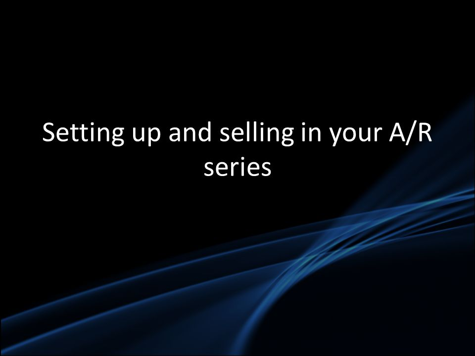 Setting up and selling in your A/R series