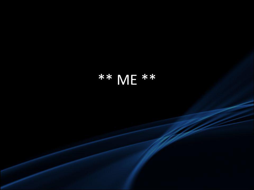 ** ME **
