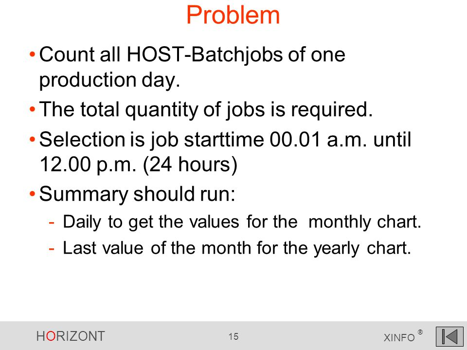 HORIZONT 15 XINFO ® Problem Count all HOST-Batchjobs of one production day.