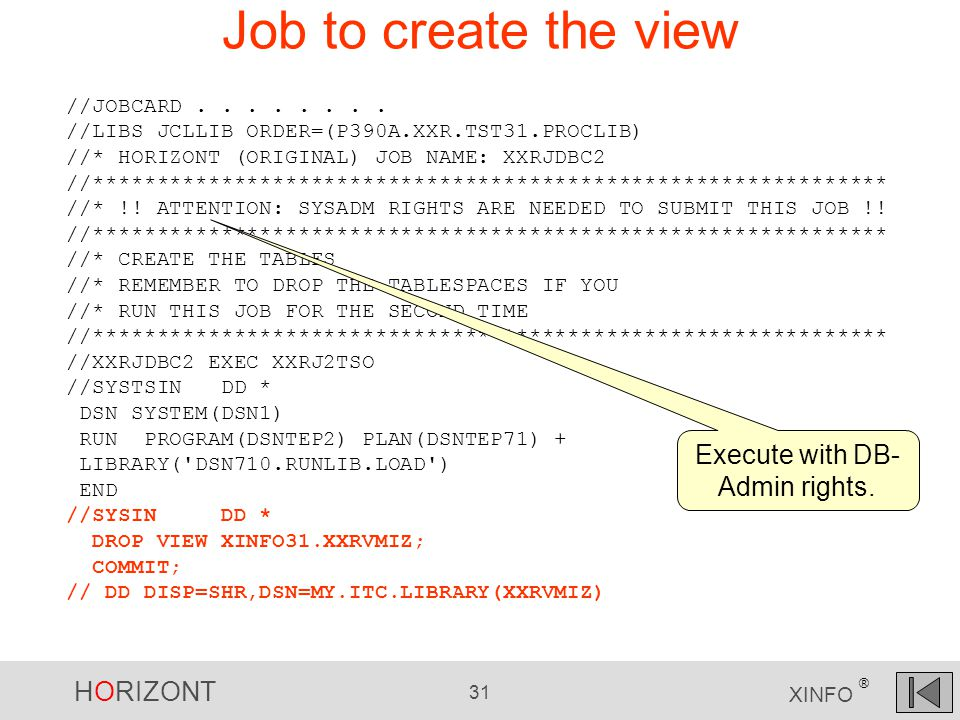 HORIZONT 31 XINFO ® Job to create the view //JOBCARD........