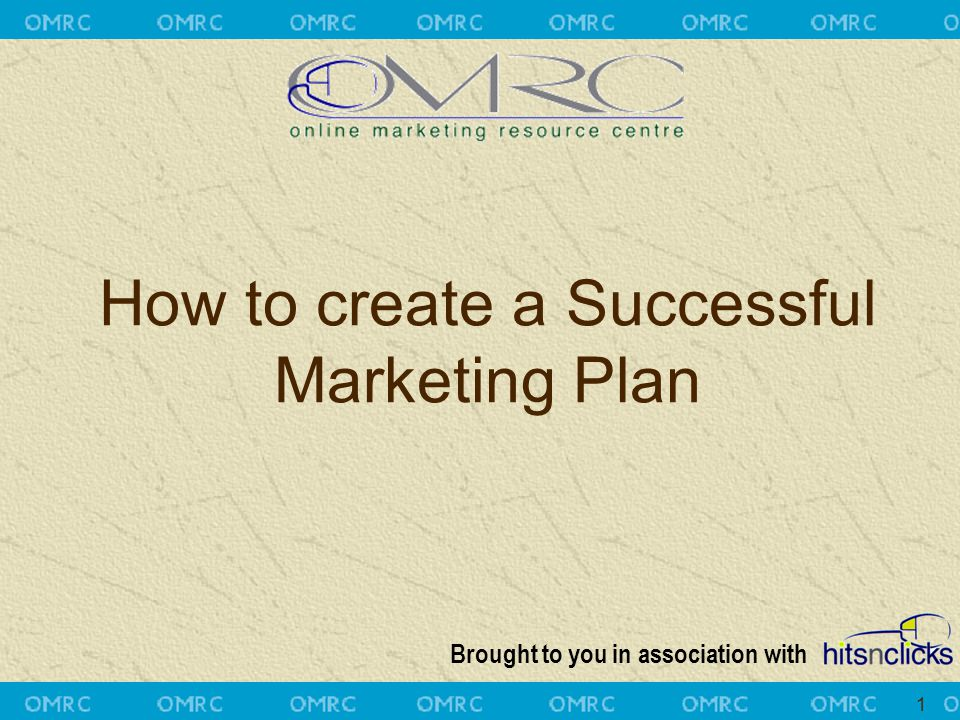 Brought to you in association with 1 How to create a Successful Marketing Plan