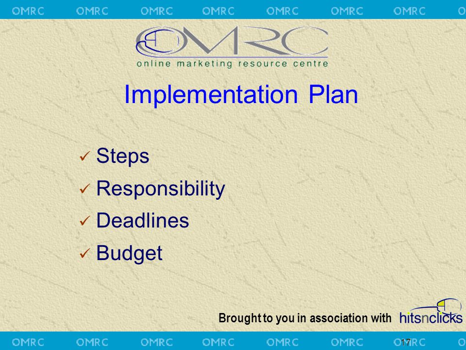 Brought to you in association with 17 Steps Responsibility Deadlines Budget Implementation Plan