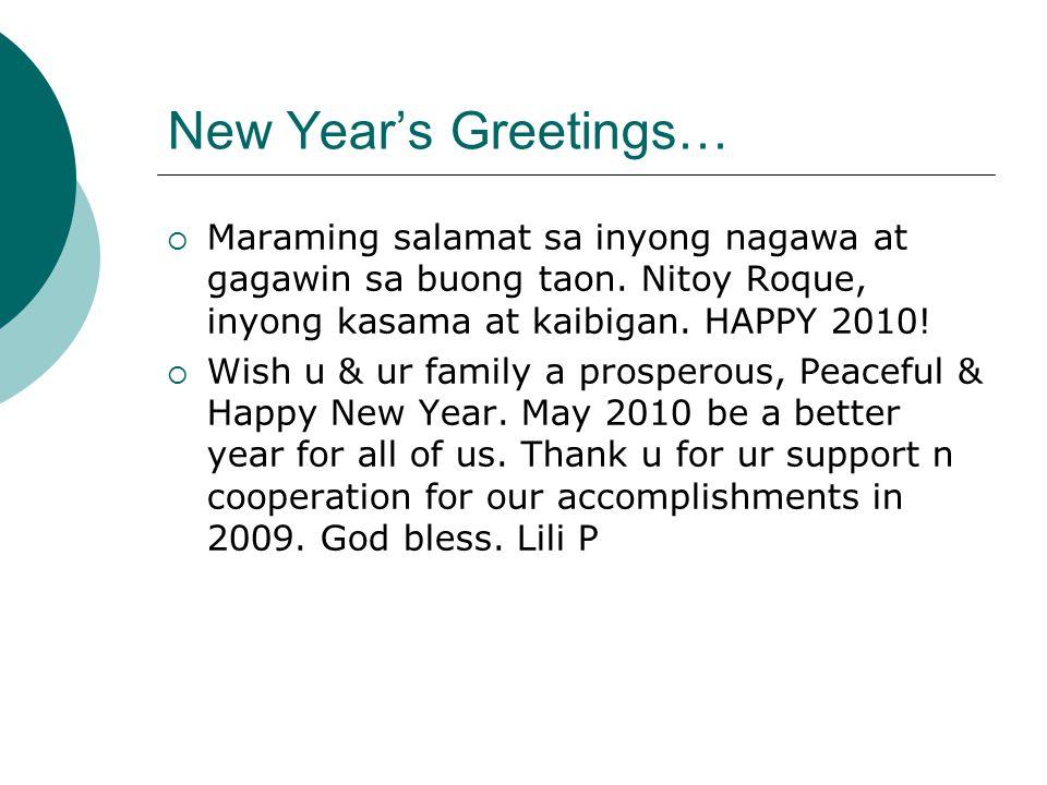 New Year's Greetings…  Maraming salamat sa inyong nagawa at gagawin sa buong taon.