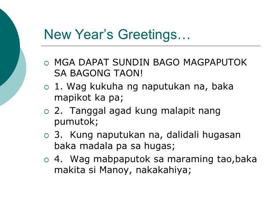 New Year's Greetings…  MGA DAPAT SUNDIN BAGO MAGPAPUTOK SA BAGONG TAON.