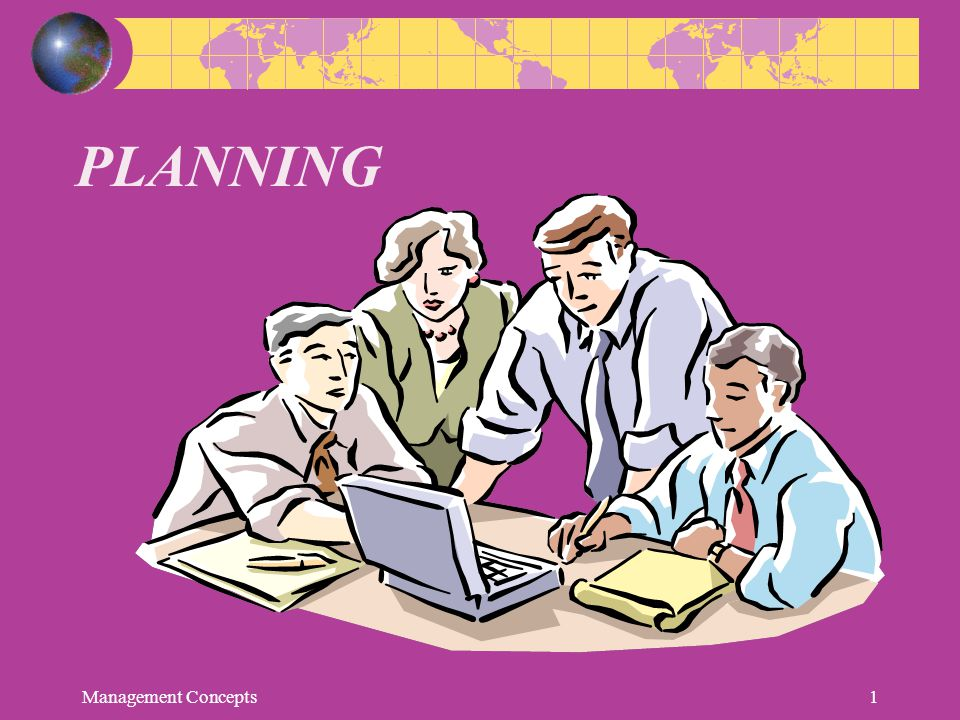 Elements of Planning Goals (also Objectives) Desired outcomes for individuals, groups, or entire organizations Provide direction and evaluation performance criteria Plans Documents that outline how goals are to be accomplished Describe how resources are to be allocated and establish activity schedules Management Concepts12