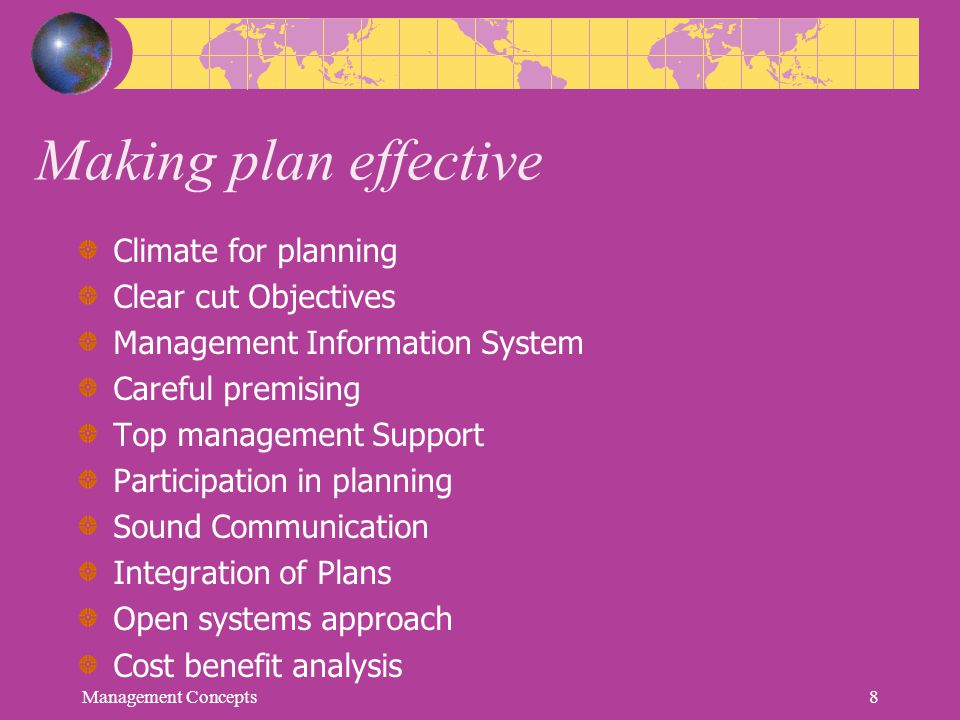 Planning Encompasses: Defining the organization's objectives or goals.