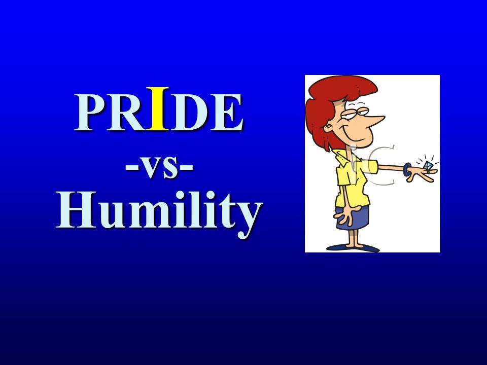 PR I DE -vs- Humility